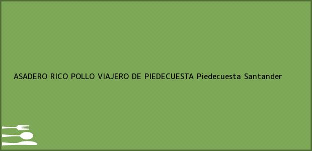 Teléfono, Dirección y otros datos de contacto para ASADERO RICO POLLO VIAJERO DE PIEDECUESTA, Piedecuesta, Santander, Colombia