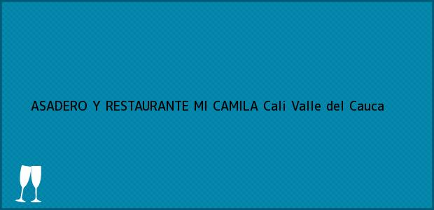 Teléfono, Dirección y otros datos de contacto para ASADERO Y RESTAURANTE MI CAMILA, Cali, Valle del Cauca, Colombia