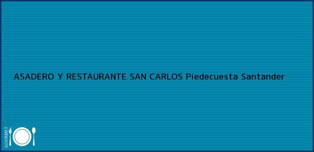 Teléfono, Dirección y otros datos de contacto para ASADERO Y RESTAURANTE SAN CARLOS, Piedecuesta, Santander, Colombia