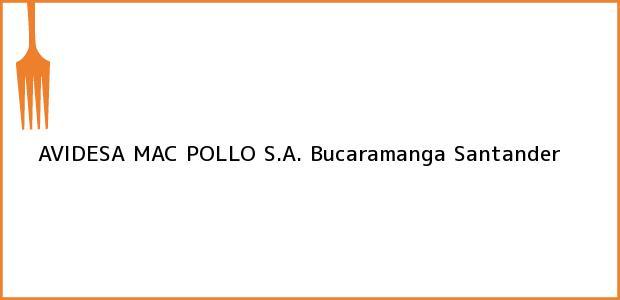 Teléfono, Dirección y otros datos de contacto para AVIDESA MAC POLLO S.A., Bucaramanga, Santander, Colombia