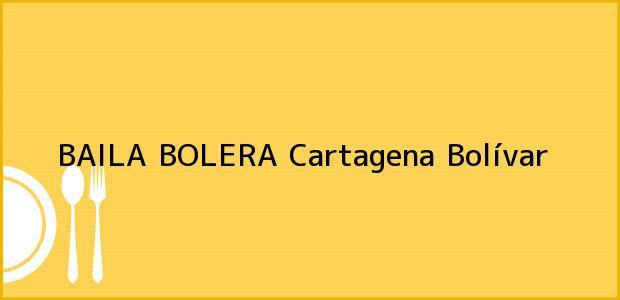 Teléfono, Dirección y otros datos de contacto para BAILA BOLERA, Cartagena, Bolívar, Colombia
