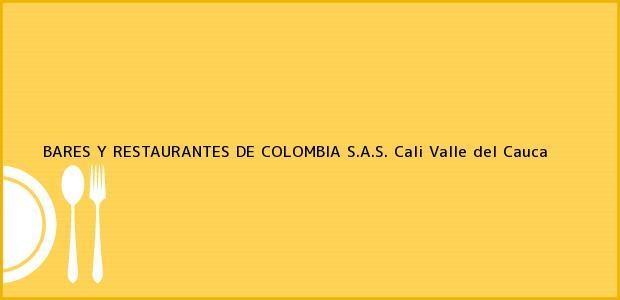 Teléfono, Dirección y otros datos de contacto para BARES Y RESTAURANTES DE COLOMBIA S.A.S., Cali, Valle del Cauca, Colombia