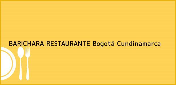 Teléfono, Dirección y otros datos de contacto para BARICHARA RESTAURANTE, Bogotá, Cundinamarca, Colombia
