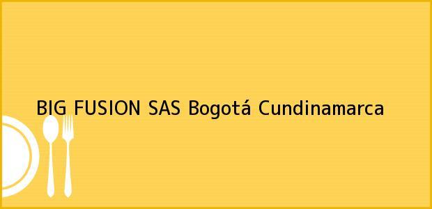 Teléfono, Dirección y otros datos de contacto para BIG FUSION SAS, Bogotá, Cundinamarca, Colombia