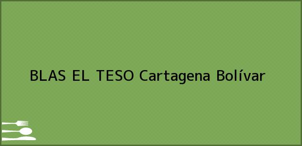 Teléfono, Dirección y otros datos de contacto para BLAS EL TESO, Cartagena, Bolívar, Colombia