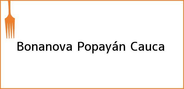 Teléfono, Dirección y otros datos de contacto para Bonanova, Popayán, Cauca, Colombia