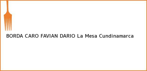 Teléfono, Dirección y otros datos de contacto para BORDA CARO FAVIAN DARIO, La Mesa, Cundinamarca, Colombia