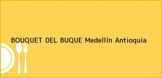 Teléfono, Dirección y otros datos de contacto para BOUQUET DEL BUQUE, Medellín, Antioquia, Colombia