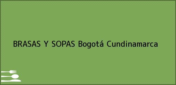 Teléfono, Dirección y otros datos de contacto para BRASAS Y SOPAS, Bogotá, Cundinamarca, Colombia