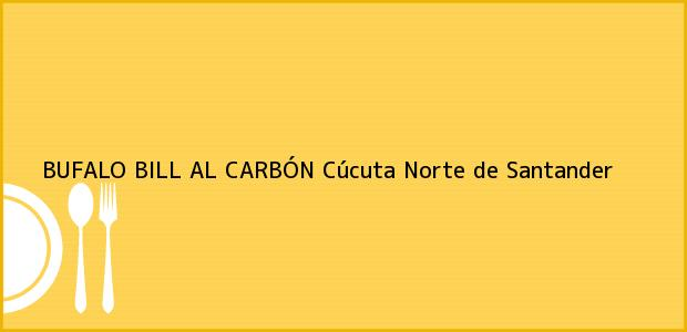 Teléfono, Dirección y otros datos de contacto para BUFALO BILL AL CARBÓN, Cúcuta, Norte de Santander, Colombia