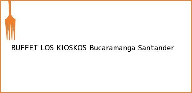 Teléfono, Dirección y otros datos de contacto para BUFFET LOS KIOSKOS, Bucaramanga, Santander, Colombia