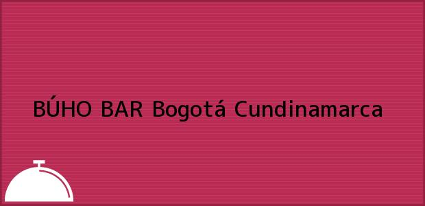 Teléfono, Dirección y otros datos de contacto para BÚHO BAR, Bogotá, Cundinamarca, Colombia
