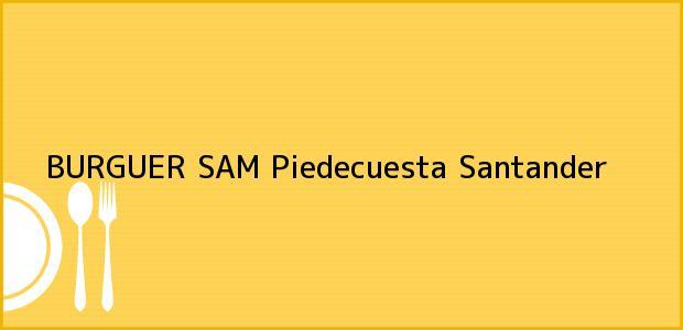 Teléfono, Dirección y otros datos de contacto para BURGUER SAM, Piedecuesta, Santander, Colombia