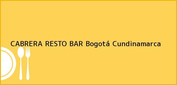 Teléfono, Dirección y otros datos de contacto para CABRERA RESTO BAR, Bogotá, Cundinamarca, Colombia