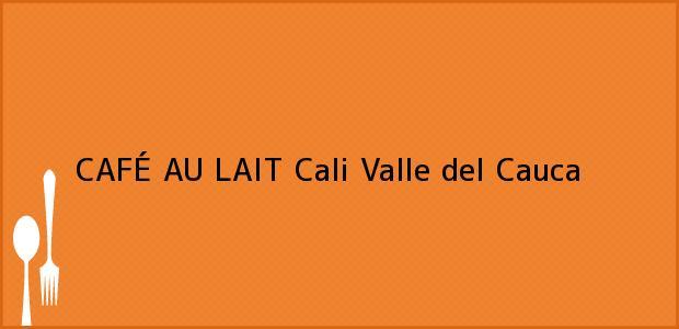 Teléfono, Dirección y otros datos de contacto para CAFÉ AU LAIT, Cali, Valle del Cauca, Colombia