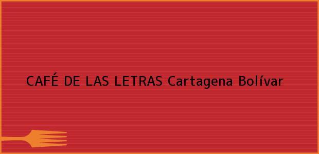 Teléfono, Dirección y otros datos de contacto para CAFÉ DE LAS LETRAS, Cartagena, Bolívar, Colombia