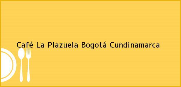 Teléfono, Dirección y otros datos de contacto para Café La Plazuela, Bogotá, Cundinamarca, Colombia