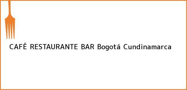 Teléfono, Dirección y otros datos de contacto para CAFÉ RESTAURANTE BAR, Bogotá, Cundinamarca, Colombia