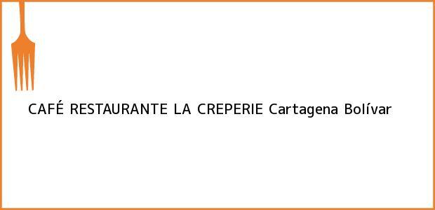 Teléfono, Dirección y otros datos de contacto para CAFÉ RESTAURANTE LA CREPERIE, Cartagena, Bolívar, Colombia
