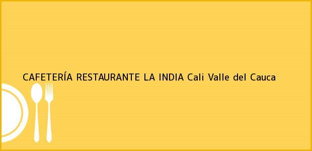 Teléfono, Dirección y otros datos de contacto para CAFETERÍA RESTAURANTE LA INDIA, Cali, Valle del Cauca, Colombia