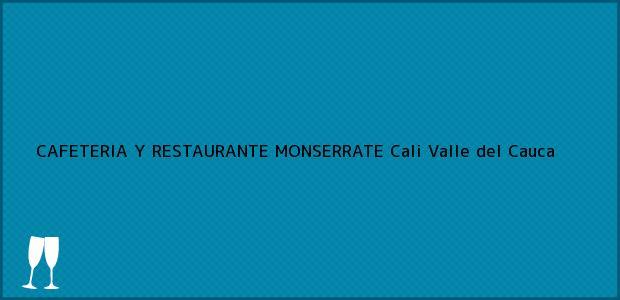 Teléfono, Dirección y otros datos de contacto para CAFETERIA Y RESTAURANTE MONSERRATE, Cali, Valle del Cauca, Colombia
