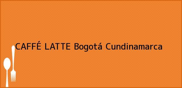 Teléfono, Dirección y otros datos de contacto para CAFFÉ LATTE, Bogotá, Cundinamarca, Colombia
