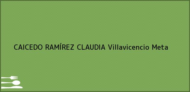 Teléfono, Dirección y otros datos de contacto para CAICEDO RAMÍREZ CLAUDIA, Villavicencio, Meta, Colombia