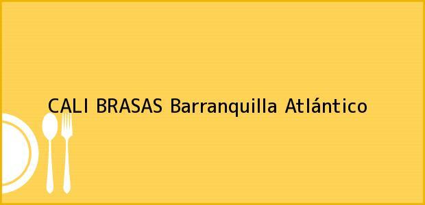 Teléfono, Dirección y otros datos de contacto para CALI BRASAS, Barranquilla, Atlántico, Colombia