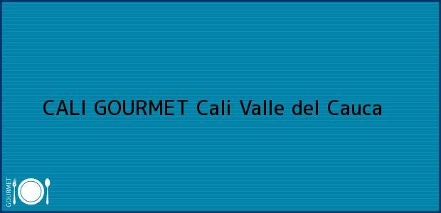 Teléfono, Dirección y otros datos de contacto para CALI GOURMET, Cali, Valle del Cauca, Colombia