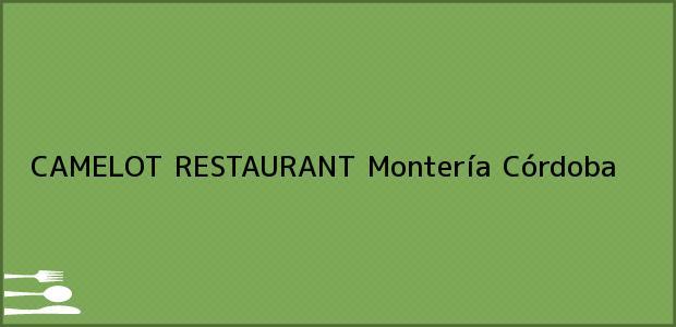 Teléfono, Dirección y otros datos de contacto para CAMELOT RESTAURANT, Montería, Córdoba, Colombia