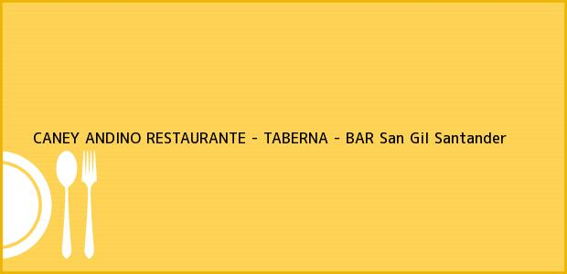 Teléfono, Dirección y otros datos de contacto para CANEY ANDINO RESTAURANTE - TABERNA - BAR, San Gil, Santander, Colombia