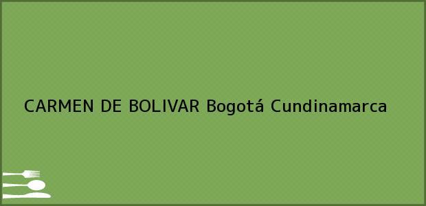 Teléfono, Dirección y otros datos de contacto para CARMEN DE BOLIVAR, Bogotá, Cundinamarca, Colombia