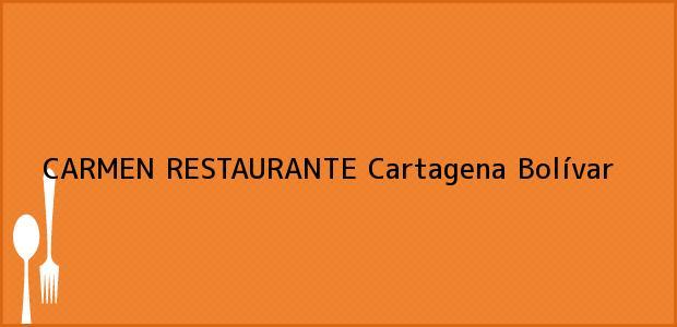 Teléfono, Dirección y otros datos de contacto para CARMEN RESTAURANTE, Cartagena, Bolívar, Colombia