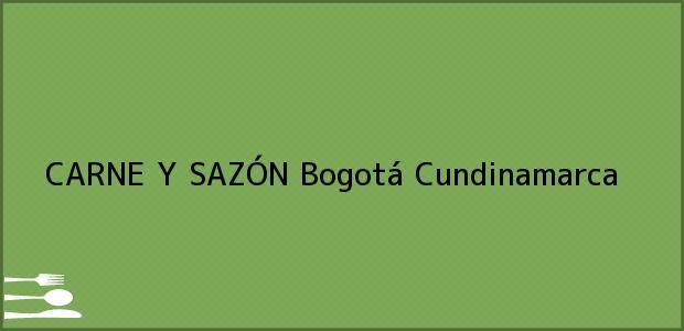Teléfono, Dirección y otros datos de contacto para CARNE Y SAZÓN, Bogotá, Cundinamarca, Colombia