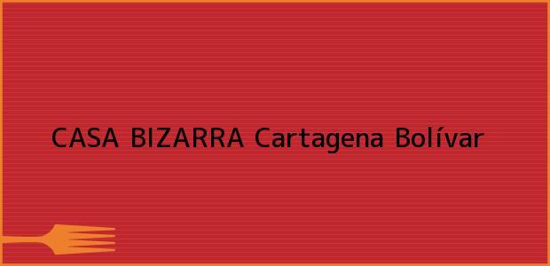 Teléfono, Dirección y otros datos de contacto para CASA BIZARRA, Cartagena, Bolívar, Colombia