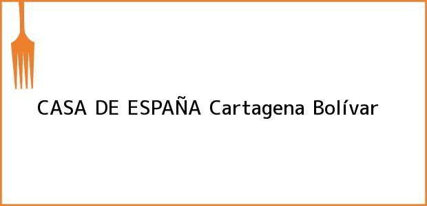 Teléfono, Dirección y otros datos de contacto para CASA DE ESPAÑA, Cartagena, Bolívar, Colombia