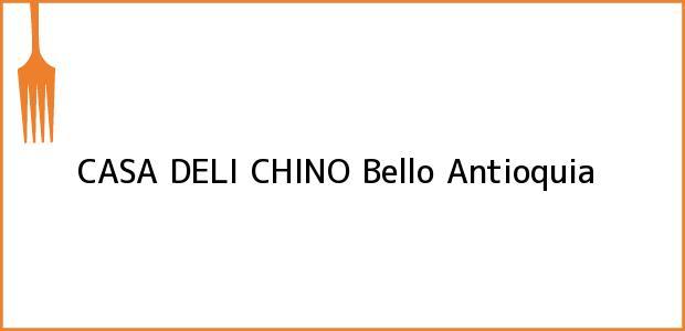Teléfono, Dirección y otros datos de contacto para CASA DELI CHINO, Bello, Antioquia, Colombia