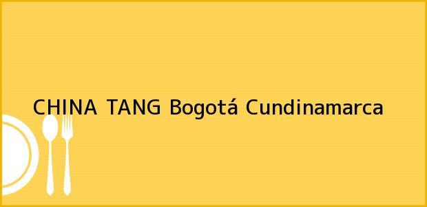Teléfono, Dirección y otros datos de contacto para CHINA TANG, Bogotá, Cundinamarca, Colombia