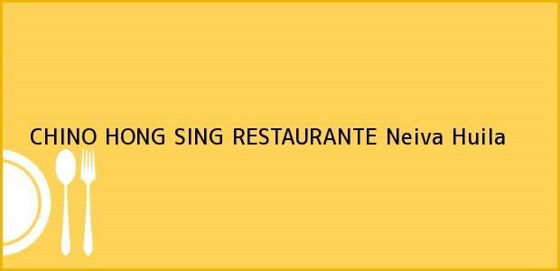 Teléfono, Dirección y otros datos de contacto para CHINO HONG SING RESTAURANTE, Neiva, Huila, Colombia