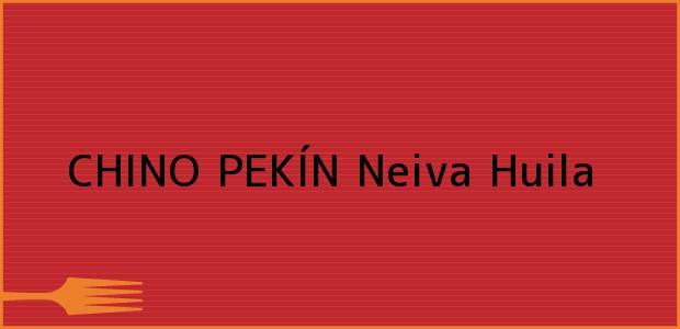 Teléfono, Dirección y otros datos de contacto para CHINO PEKÍN, Neiva, Huila, Colombia