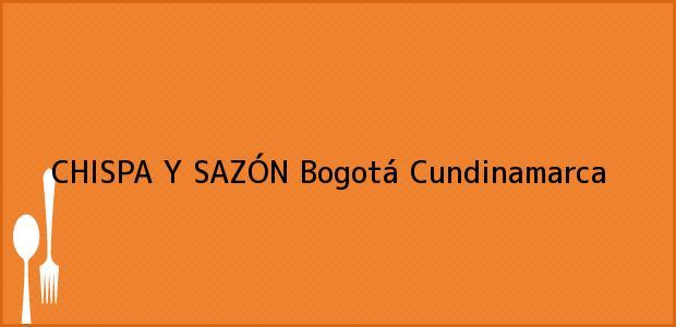 Teléfono, Dirección y otros datos de contacto para CHISPA Y SAZÓN, Bogotá, Cundinamarca, Colombia