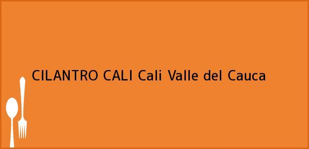 Teléfono, Dirección y otros datos de contacto para CILANTRO CALI, Cali, Valle del Cauca, Colombia