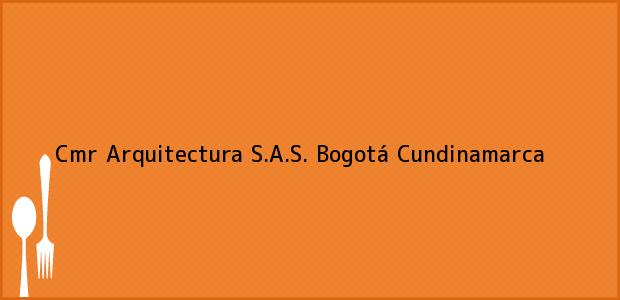 Teléfono, Dirección y otros datos de contacto para Cmr Arquitectura S.A.S., Bogotá, Cundinamarca, Colombia