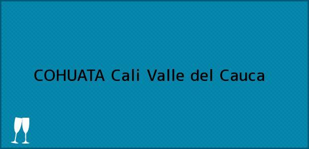 Teléfono, Dirección y otros datos de contacto para COHUATA, Cali, Valle del Cauca, Colombia