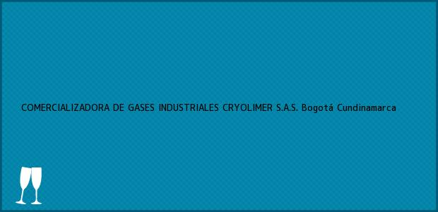 Teléfono, Dirección y otros datos de contacto para COMERCIALIZADORA DE GASES INDUSTRIALES CRYOLIMER S.A.S., Bogotá, Cundinamarca, Colombia