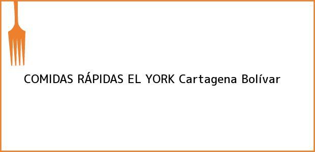 Teléfono, Dirección y otros datos de contacto para COMIDAS RÁPIDAS EL YORK, Cartagena, Bolívar, Colombia