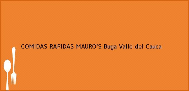 Teléfono, Dirección y otros datos de contacto para COMIDAS RAPIDAS MAURO'S, Buga, Valle del Cauca, Colombia