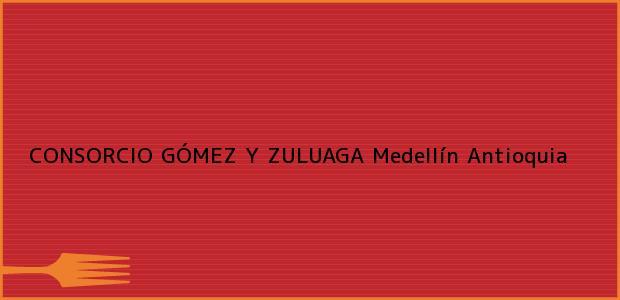 Teléfono, Dirección y otros datos de contacto para CONSORCIO GÓMEZ Y ZULUAGA, Medellín, Antioquia, Colombia