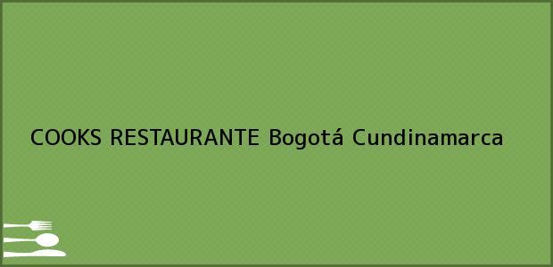 Teléfono, Dirección y otros datos de contacto para COOKS RESTAURANTE, Bogotá, Cundinamarca, Colombia