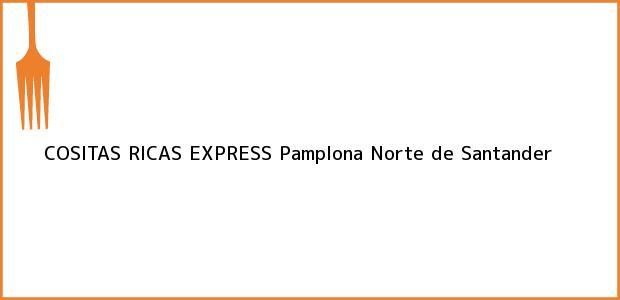 Teléfono, Dirección y otros datos de contacto para COSITAS RICAS EXPRESS, Pamplona, Norte de Santander, Colombia